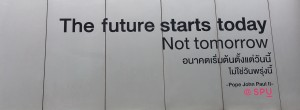 อนาคตเริ่มต้นตั้งแต่วันนี้ ไม่ใช่วันพรุ่งนี้